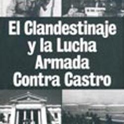 El relato histórico por entrega: El Clandestinaje en Cuba